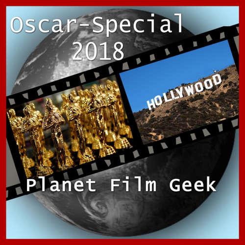 Hoerbuch Planet Film Geek, PFG: Osar-Special 2018 - Johannes Schmidt - Johannes Schmidt