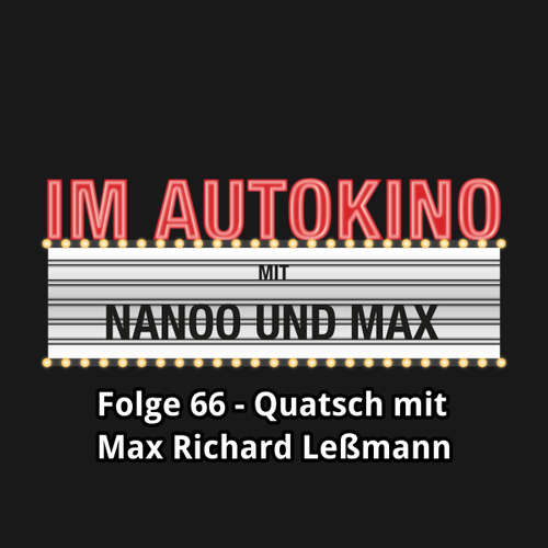 Im Autokino, Folge 66: Quatsch mit Max Richard Leßmann