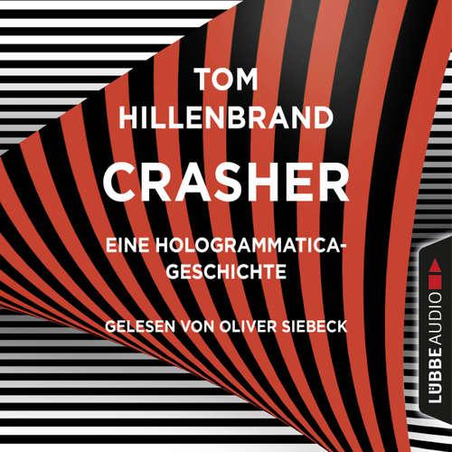 Hoerbuch Crasher - Kurzgeschichte - Tom Hillenbrand - Oliver Siebeck