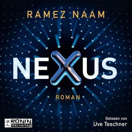 Hoerbuch Nexus - Nexus 1 - Ramez Naam - Uve Teschner