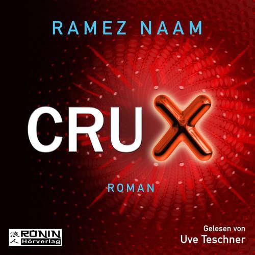 Hoerbuch Crux - Nexus 2 - Ramez Naam - Uve Teschner