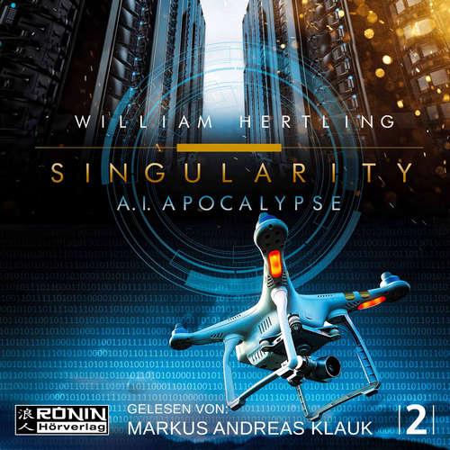 Hoerbuch AI Apocalyse - Singularity 2 - William Hertling - Markus Andreas Klauk