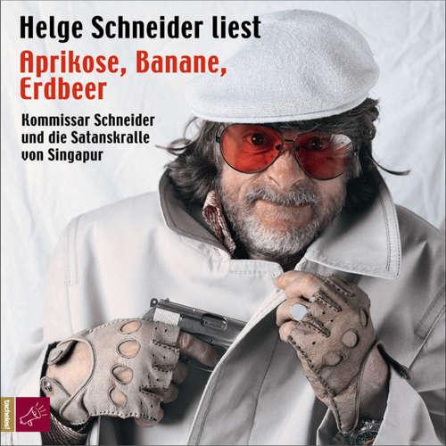 Hoerbuch Aprikose, Banane, Erdbeer - Helge Schneider - Helge Schneider