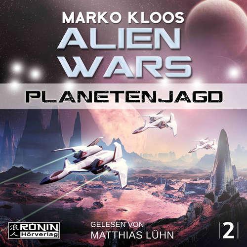 Hoerbuch Planetenjagd - Alien Wars 2 - Marko Kloos - Matthias Lühn