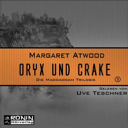 Hoerbuch Oryx and Crake - Die MaddAddam Trilogie 1 - Margaret Atwood - Uve Teschner