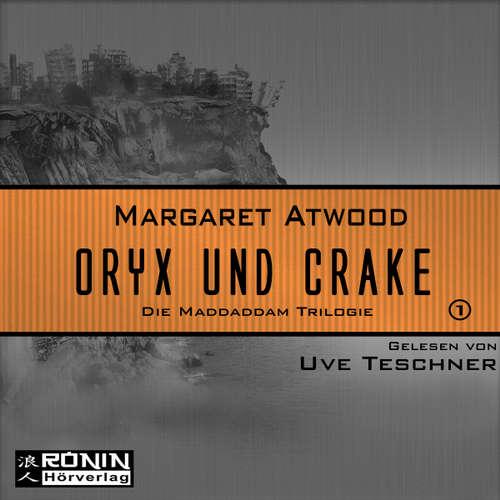 Oryx and Crake - Die MaddAddam Trilogie 1