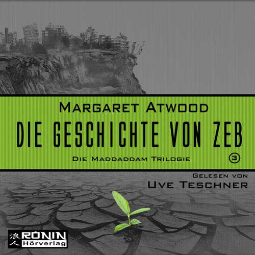 Hoerbuch Die Geschichte von Zeb - Die MaddAddam Trilogie 3 - Margaret Atwood - Uve Teschner