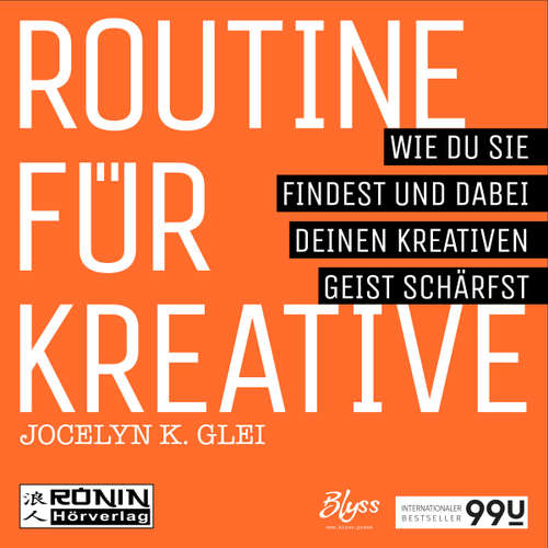 Hoerbuch Routine für Kreative - Wie Du sie findest und dabei Deinen kreativen Geist schärfst - 99U 1 - Jocelyn K. Glei - Matthias Lühn
