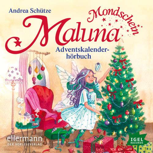 Maluna Mondschein - Das Adventskalenderhörbuch
