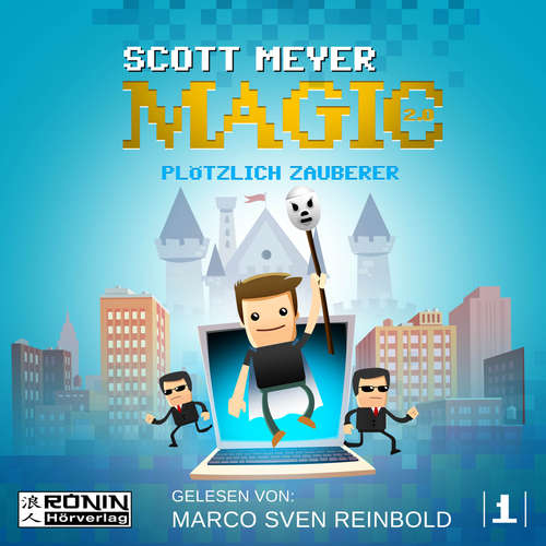Hoerbuch Plötzlich Zauberer - Magic 2.0, Band 1 - Scott Meyer - Marco Sven Reinbold