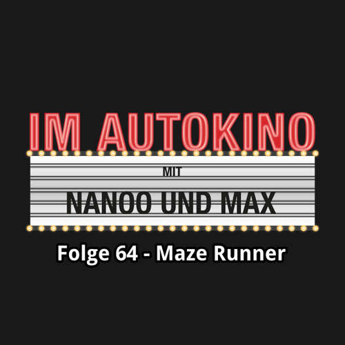 "Hoerbuch Im Autokino, Folge 64: Maze Runner - Max ""Rockstah"" Nachtsheim - Max ""Rockstah"" Nachtsheim"