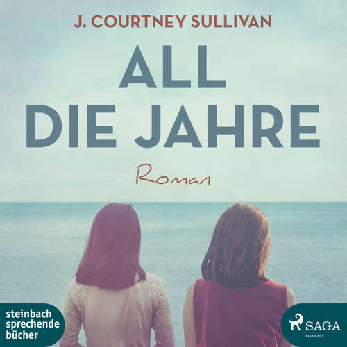 Hoerbuch All die Jahre - J. Courtney Sullivan - Svenja Pages