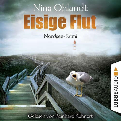 Hoerbuch Eisige Flut - Hauptkommissar John Benthien 5 - Nina Ohlandt - Reinhard Kuhnert