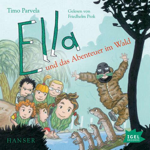 Hoerbuch Ella und das Abenteuer im Wald - Timo Parvela - Friedhelm Ptok