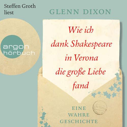 Hoerbuch Wie ich dank Shakespeare in Verona die große Liebe fand - Eine wahre Geschichte - Glenn Dixon - Steffen Groth