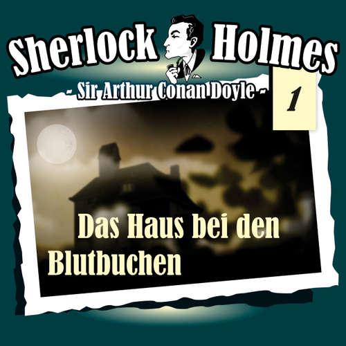 Hoerbuch Sherlock Holmes, Die Originale, Fall 1: Das Haus bei den Blutbuchen - Arthur Conan Doyle - Christian Rode
