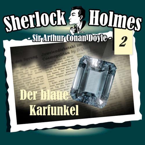 Hoerbuch Sherlock Holmes, Die Originale, Fall 2: Der blaue Karfunkel - Arthur Conan Doyle - Christian Rode