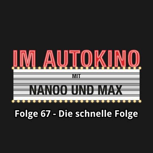 "Hoerbuch Im Autokino, Folge 67: Die schnelle Folge - Max ""Rockstah"" Nachtsheim - Max ""Rockstah"" Nachtsheim"