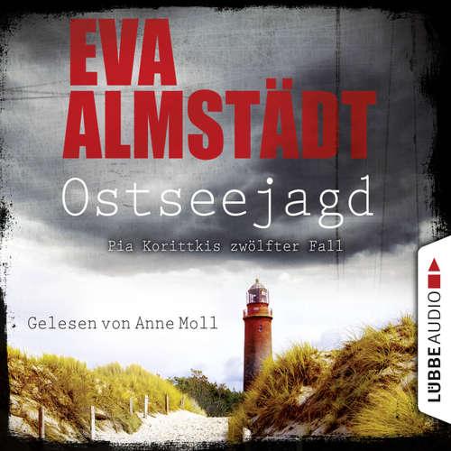 Hoerbuch Ostseejagd - Pia Korittkis zwölfter Fall - Kommissarin Pia Korittki 12 - Eva Almstädt - Anne Moll