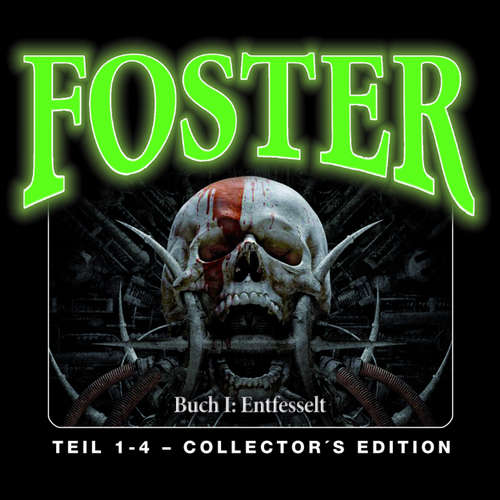 Foster - Box 1, Buch 1: Entfesselt (Folge 1-4)