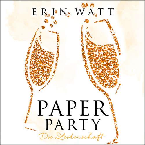 Die Leidenschaft - Paper Party (Paper-Reihe) 3,5 (Ungekürzt)