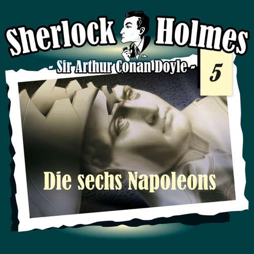 Hoerbuch Sherlock Holmes, Die Originale, Fall 5: Die sechs Napoleons - Arthur Conan Doyle - Christian Rode