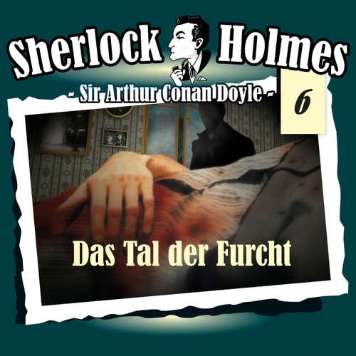Hoerbuch Sherlock Holmes, Die Originale, Fall 6: Das Tal der Furcht - Arthur Conan Doyle - Christian Rode