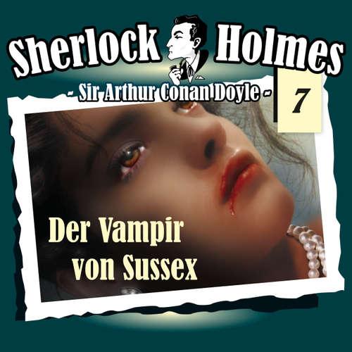 Hoerbuch Sherlock Holmes, Die Originale, Fall 7: Der Vampir von Sussex - Arthur Conan Doyle - Christian Rode