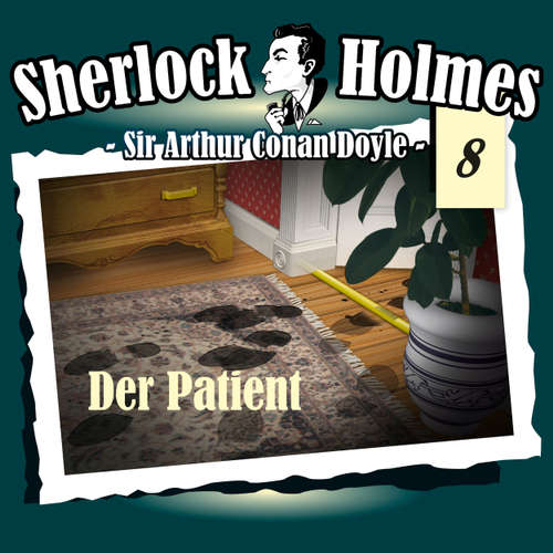 Hoerbuch Sherlock Holmes, Die Originale, Fall 8: Der Patient - Arthur Conan Doyle - Christian Rode