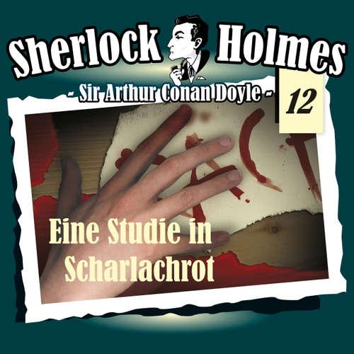 Hoerbuch Sherlock Holmes, Die Originale, Fall 12: Eine Studie in Scharlachrot - Arthur Conan Doyle - Christian Rode