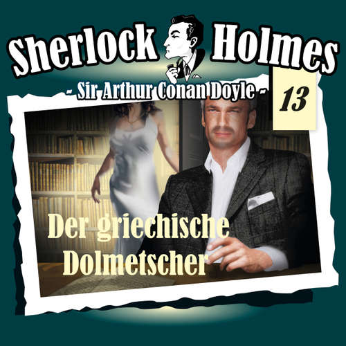 Hoerbuch Sherlock Holmes, Die Originale, Fall 13: Der griechische Dolmetscher - Arthur Conan Doyle - Christian Rode