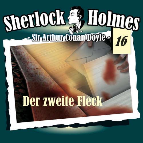 Hoerbuch Sherlock Holmes, Die Originale, Fall 16: Der zweite Fleck - Arthur Conan Doyle - Christian Rode