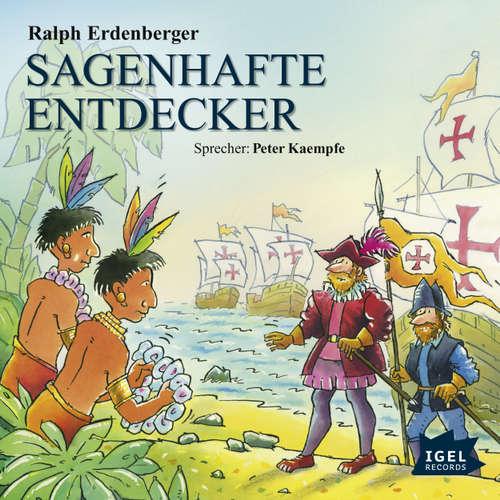 Hoerbuch Sagenhafte Entdecker - Ralph Erdenberger - Peter Kaempfe