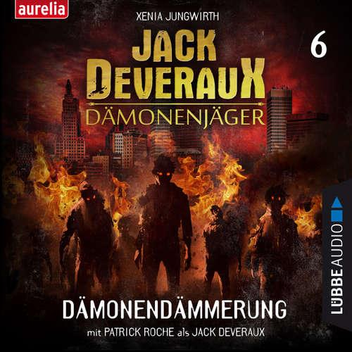 Hoerbuch Dämonendämmerung - Jack Deveraux 6 - Xenia Jungwirth - Patrick Roche
