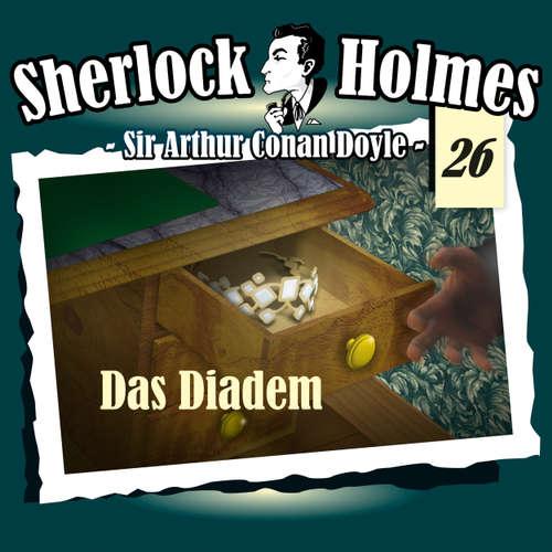 Hoerbuch Sherlock Holmes, Die Originale, Fall 26: Das Diadem - Arthur Conan Doyle - Christian Rode