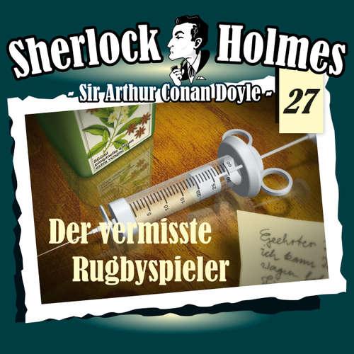 Hoerbuch Sherlock Holmes, Die Originale, Fall 27: Der vermisste Rugbyspieler - Arthur Conan Doyle - Christian Rode