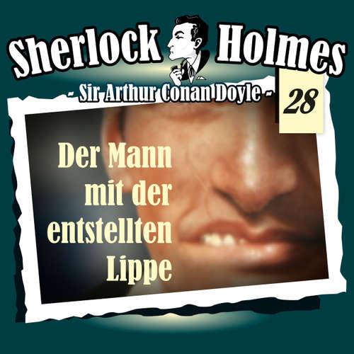 Hoerbuch Sherlock Holmes, Die Originale, Fall 28: Der Mann mit der entstellten Lippe - Arthur Conan Doyle - Christian Rode