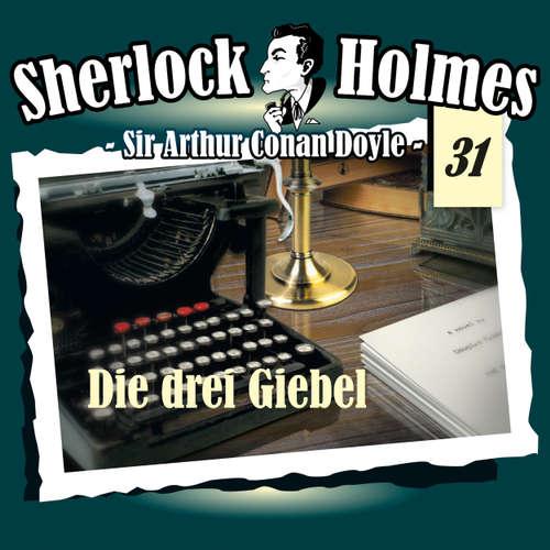 Hoerbuch Sherlock Holmes, Die Originale, Fall 31: Die drei Giebel - Arthur Conan Doyle - Christian Rode