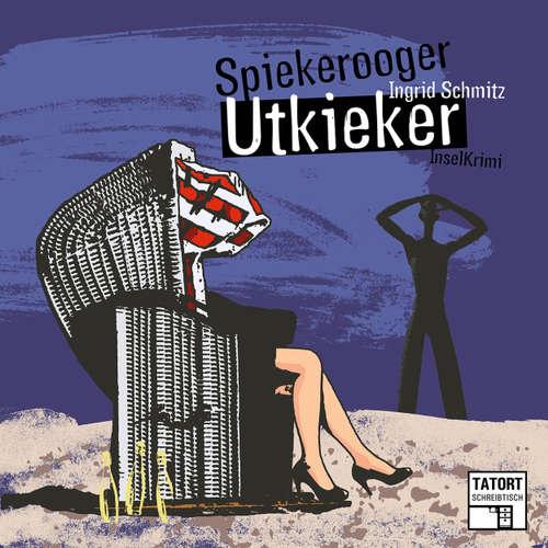 Hoerbuch Spiekerooger Utkieker - Tatort Schreibtisch - Autoren live, Folge 5 - Ingrid Schmitz - Ingrid Schmitz