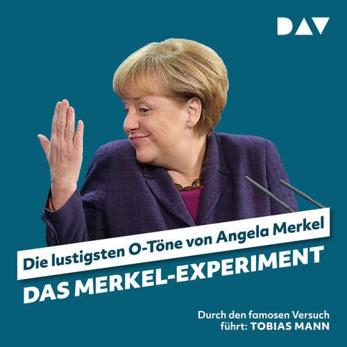 Das Merkel-Experiment. Die lustigsten O-Töne von Angela Merkel