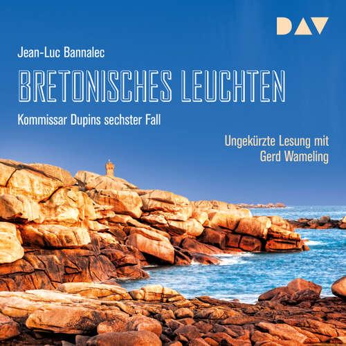 Hoerbuch Bretonisches Leuchten. Kommissar Dupins sechster Fall - Jean-Luc Bannalec - Gerd Wameling