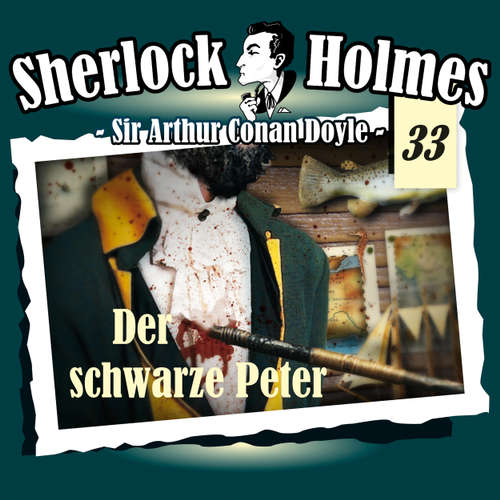 Hoerbuch Sherlock Holmes, Die Originale, Fall 33: Der schwarze Peter - Arthur Conan Doyle - Christian Rode