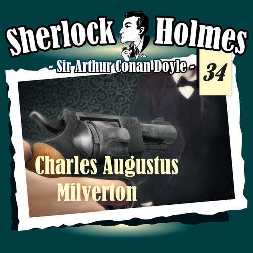 Hoerbuch Sherlock Holmes, Die Originale, Fall 34: Charles Augustus Milverton - Arthur Conan Doyle - Christian Rode