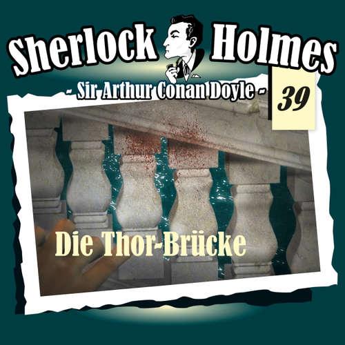 Hoerbuch Sherlock Holmes, Die Originale, Fall 39: Die Thor-Brücke - Arthur Conan Doyle - Christian Rode