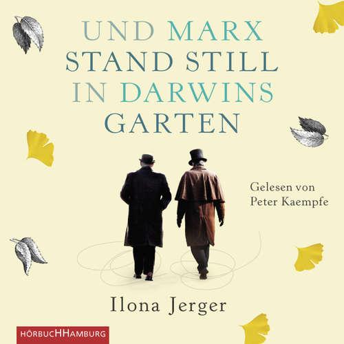 Hoerbuch Und Marx stand still in Darwins Garten - Ilona Jerger - Peter Kaempfe