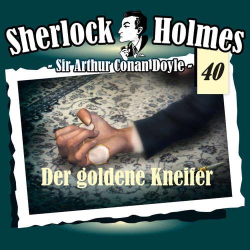 Hoerbuch Sherlock Holmes, Die Originale, Fall 40: Der goldene Kneifer - Arthur Conan Doyle - Christian Rode
