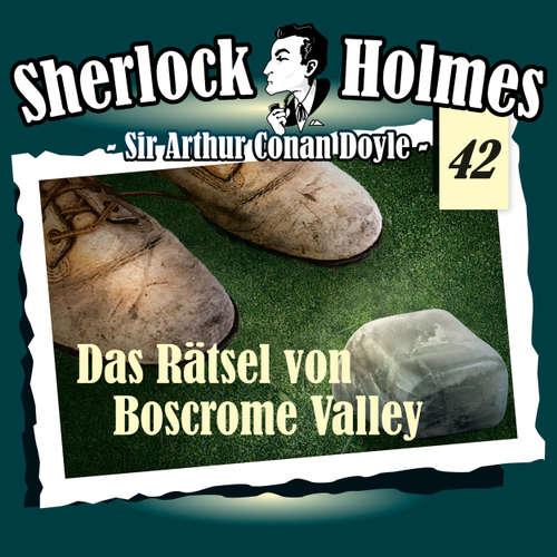Hoerbuch Sherlock Holmes, Die Originale, Fall 42: Das Rätsel von Boscrome Valley - Arthur Conan Doyle - Christian Rode