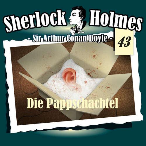 Hoerbuch Sherlock Holmes, Die Originale, Fall 43: Die Pappschachtel - Arthur Conan Doyle - Christian Rode