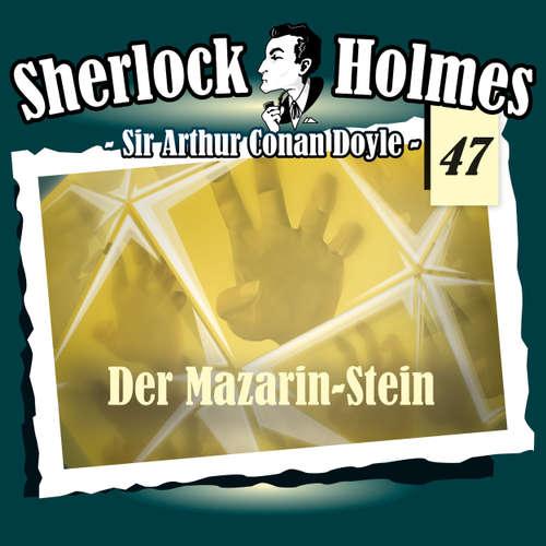 Hoerbuch Sherlock Holmes, Die Originale, Fall 47: Der Mazarin-Stein - Arthur Conan Doyle - Christian Rode