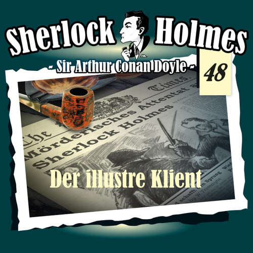Hoerbuch Sherlock Holmes, Die Originale, Fall 48: Der illustre Klient - Arthur Conan Doyle - Christian Rode